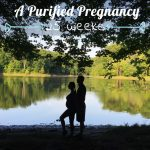 A Purified Pregnancy | 23-25 Weeks